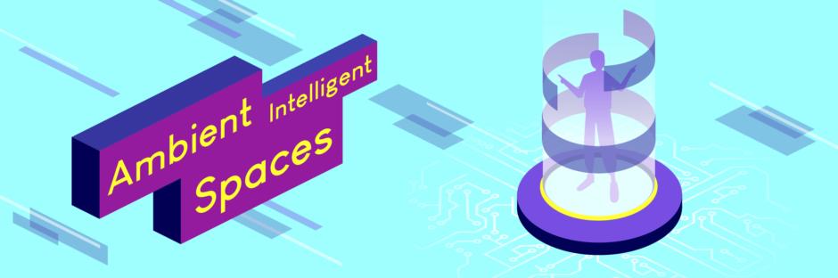 """Ein türkiser Banner mit mehreren bunten Objekten und Formen, wie Rechtecken, eine Person und ein rundes 3D-Interface. Zusehen ist die Aufschrift """"Ambient Intelligent Spaces""""."""